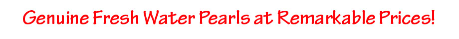 genuine fresh water pearls at remarkable prices